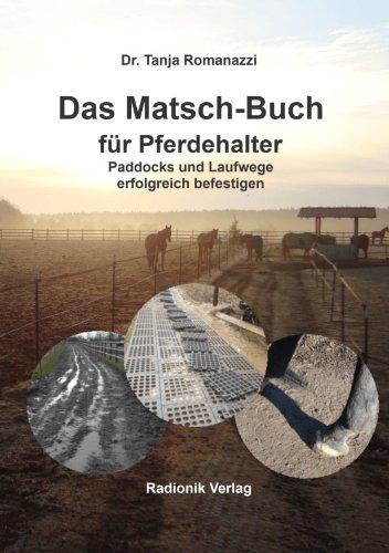 Das Matsch-Buch für Pferdehalter: Paddocks und Laufwege erfolgreich befestigen